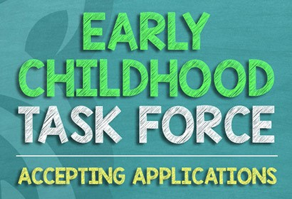 Early Childhood Task Force Accepting Applications