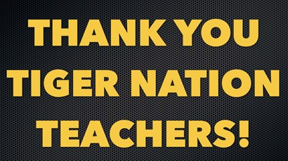 Thank You Tiger Nation Teachers!
